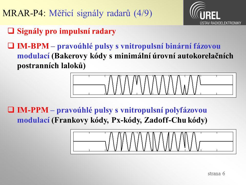 strana 37 MRAR-P4: Efekty pohyblivých cílů (1/3)  Při pohybu cíle vůči radaru je signál ozvy postižen Dopplerovým efektem – frekvenční extrakce či dilatace spektra vyslaného pulsu  Výstupní signál za směšovačem (1.