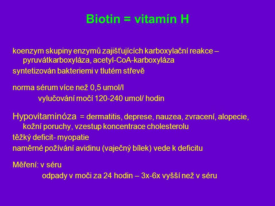 Biotin = vitamín H koenzym skupiny enzymů zajišťujících karboxylační reakce – pyruvátkarboxyláza, acetyl-CoA-karboxyláza syntetizován bakteriemi v tlu