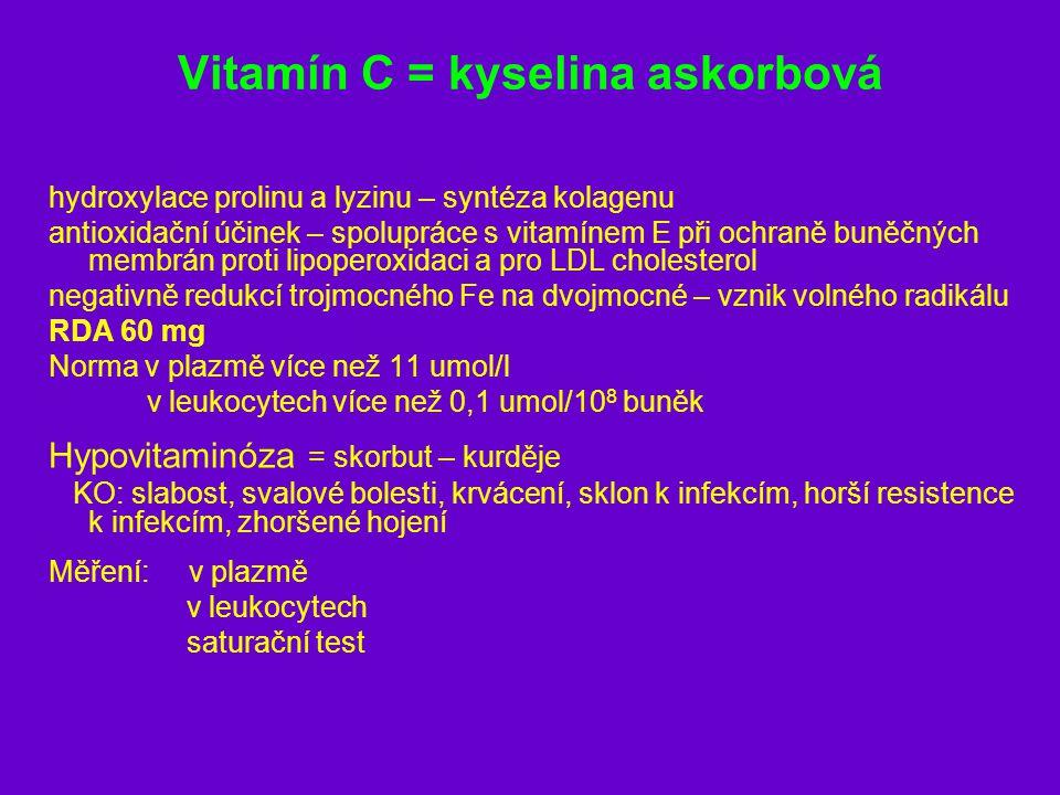 Vitamín C = kyselina askorbová hydroxylace prolinu a lyzinu – syntéza kolagenu antioxidační účinek – spolupráce s vitamínem E při ochraně buněčných me