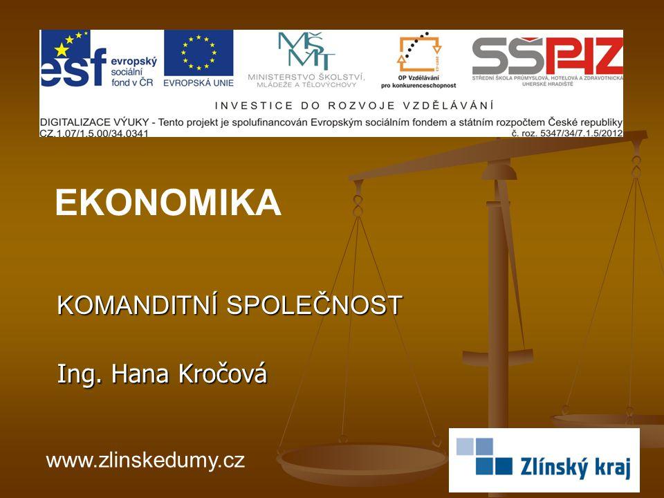 KOMANDITNÍ SPOLEČNOST Ing. Hana Kročová EKONOMIKA www.zlinskedumy.cz