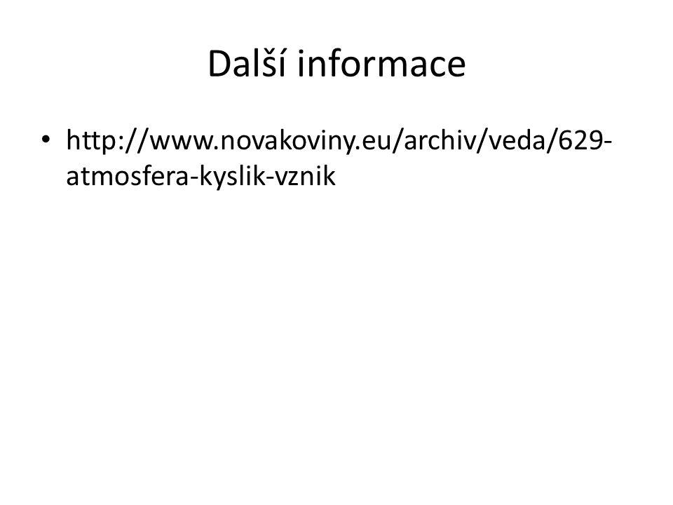 Další informace http://www.novakoviny.eu/archiv/veda/629- atmosfera-kyslik-vznik