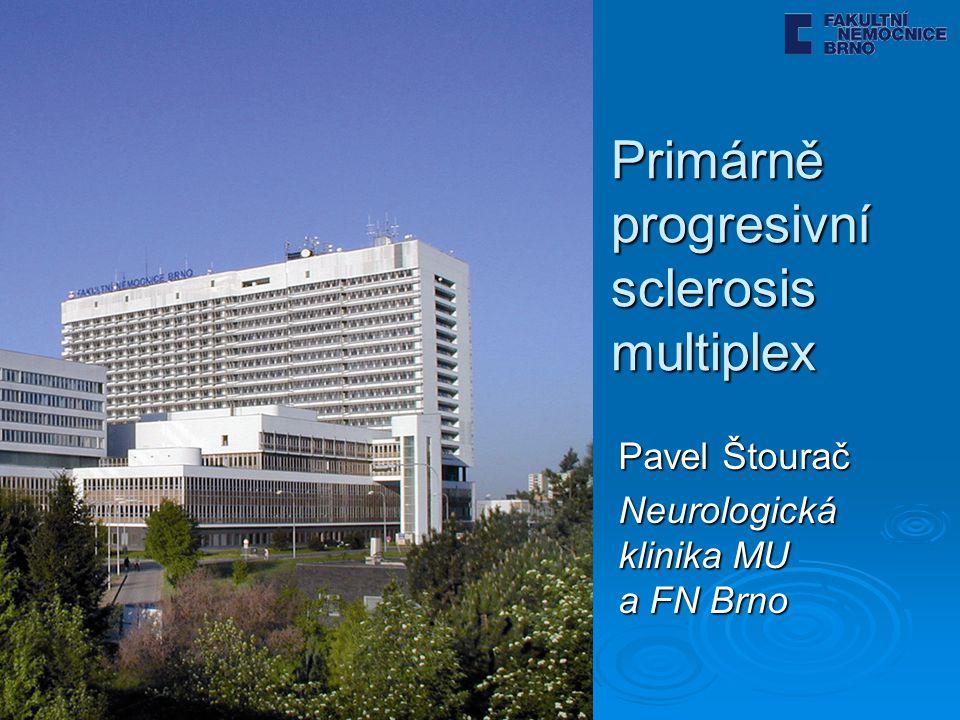 Primárně progresivní sclerosis multiplex  progresivní průběh od počátku onemocnění  občasná plateau  přechodná, malá zlepšení jsou možná  relaps - remitentní průběh - 90%  sekundárně - progresivní průběh - 60%  primárně - progresivní průběh - 10-15%  progresivně - relabující průběh - (vyjímečně)