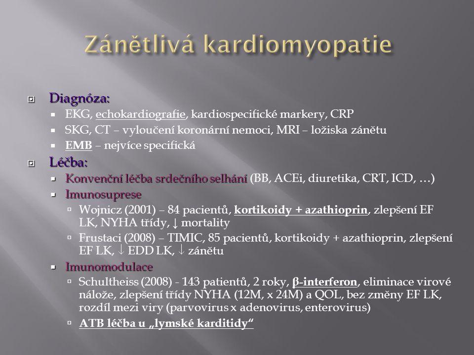  Diagnóza:  EKG, echokardiografie, kardiospecifické markery, CRP  SKG, CT – vyloučení koronární nemoci, MRI – ložiska zánětu  EMB – nejvíce specif