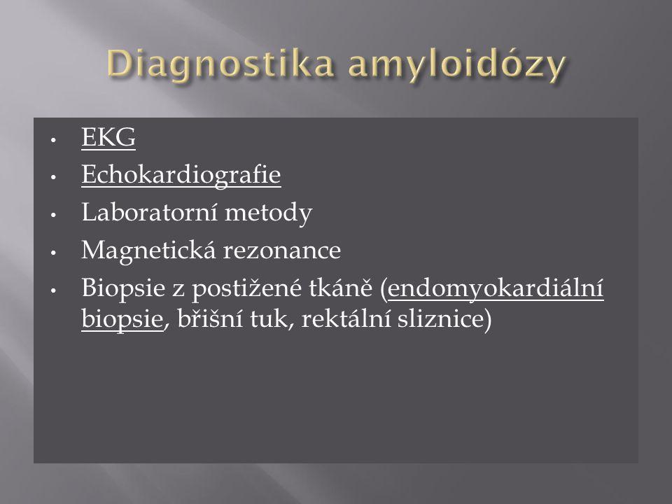 EKG Echokardiografie Laboratorní metody Magnetická rezonance Biopsie z postižené tkáně (endomyokardiální biopsie, břišní tuk, rektální sliznice)