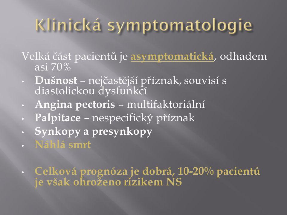 Velká část pacientů je asymptomatická, odhadem asi 70% Dušnost – nejčastější příznak, souvisí s diastolickou dysfunkcí Angina pectoris – multifaktoriá