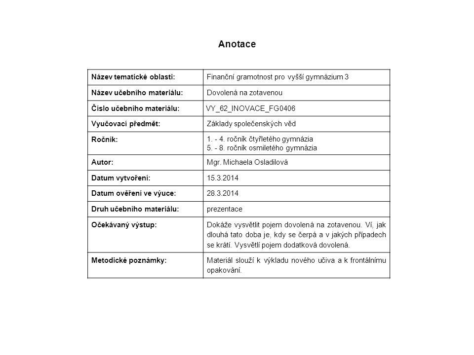 Anotace Název tematické oblasti: Finanční gramotnost pro vyšší gymnázium 3 Název učebního materiálu: Dovolená na zotavenou Číslo učebního materiálu: V
