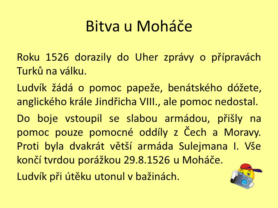Bitva u Moháče Roku 1526 dorazily do Uher zprávy o přípravách Turků na válku.