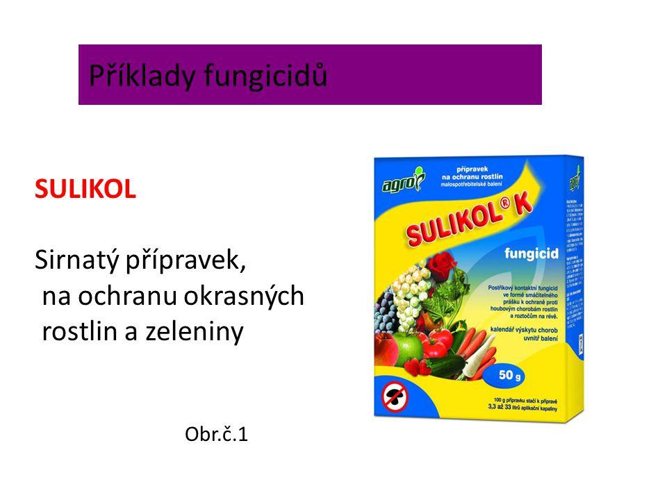Příklady fungicidů SULIKOL Sirnatý přípravek, na ochranu okrasných rostlin a zeleniny Obr.č.1