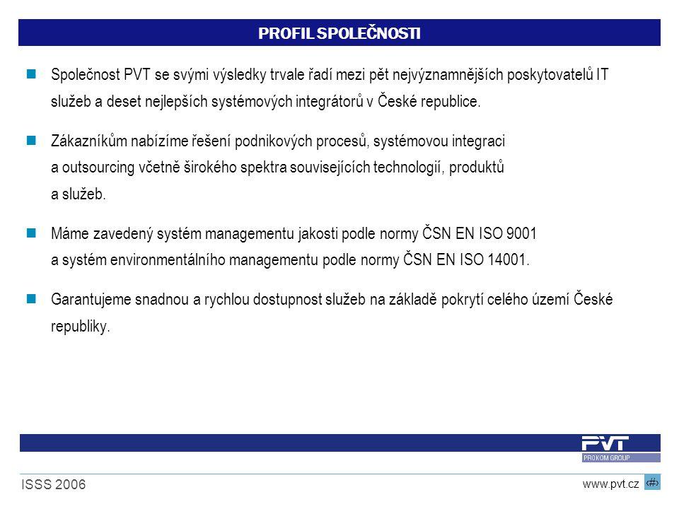 5 www.pvt.cz ISSS 2006 KLÍČOVÉ OBLASTI OBCHODNÍ NABÍDKY Bezpečnost Ukládání a zálohovaní dat Řízení firemního obsahu Podpora řídících a rozhodovacích procesů Systémová integrace Outsourcing a konzultační služby Správa podnikové infrastruktury Vývoj zákaznického SW Prodej a implementace standardních SW řešení Podnikové informační systémy Čipové karty a jejich aplikace E-solution