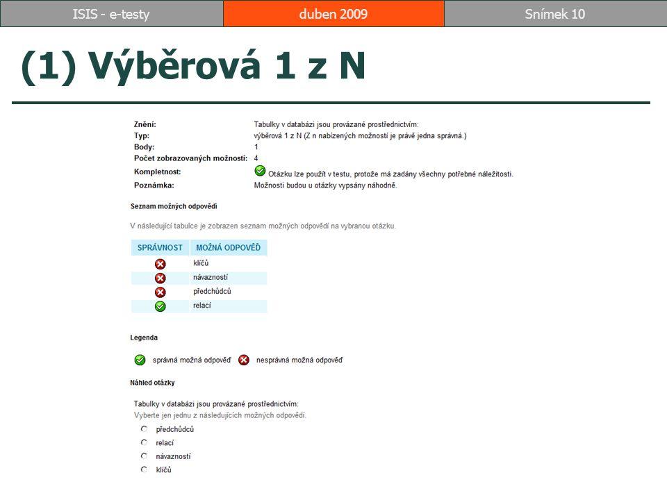 (1) Výběrová 1 z N duben 2009Snímek 10ISIS - e-testy