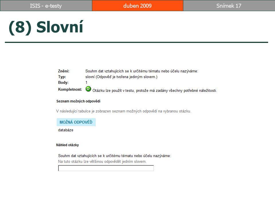 (8) Slovní duben 2009Snímek 17ISIS - e-testy