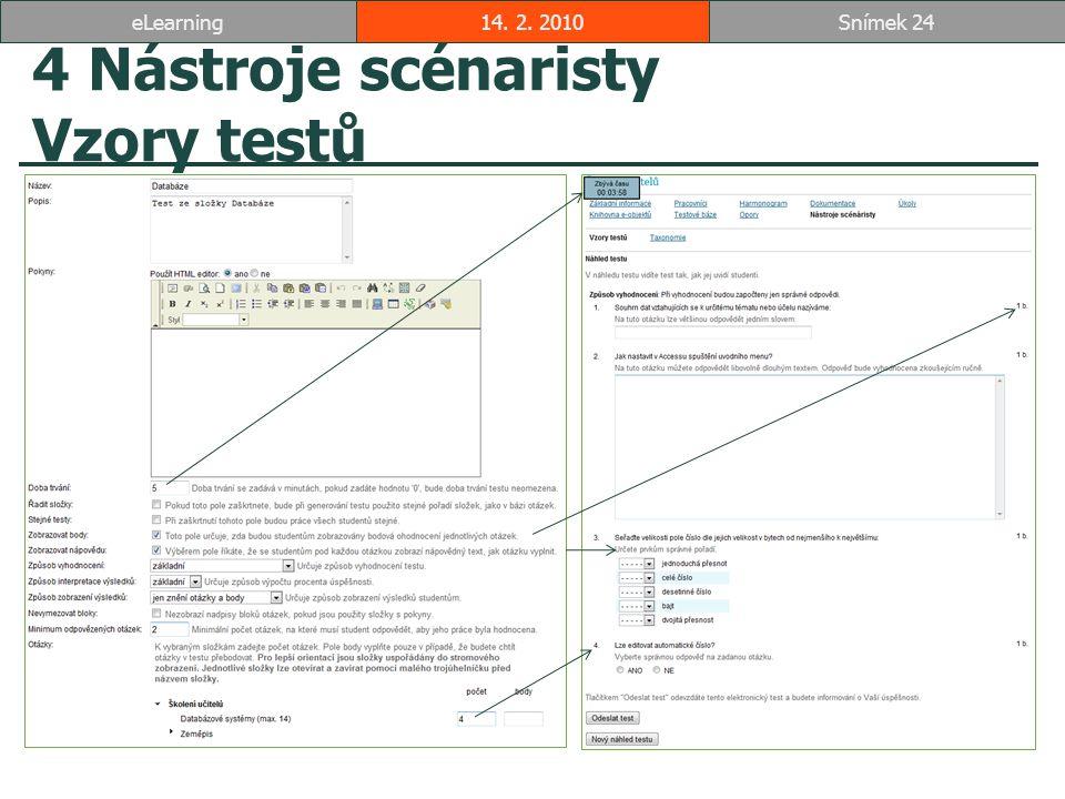4 Nástroje scénaristy Vzory testů 14. 2. 2010Snímek 24eLearning