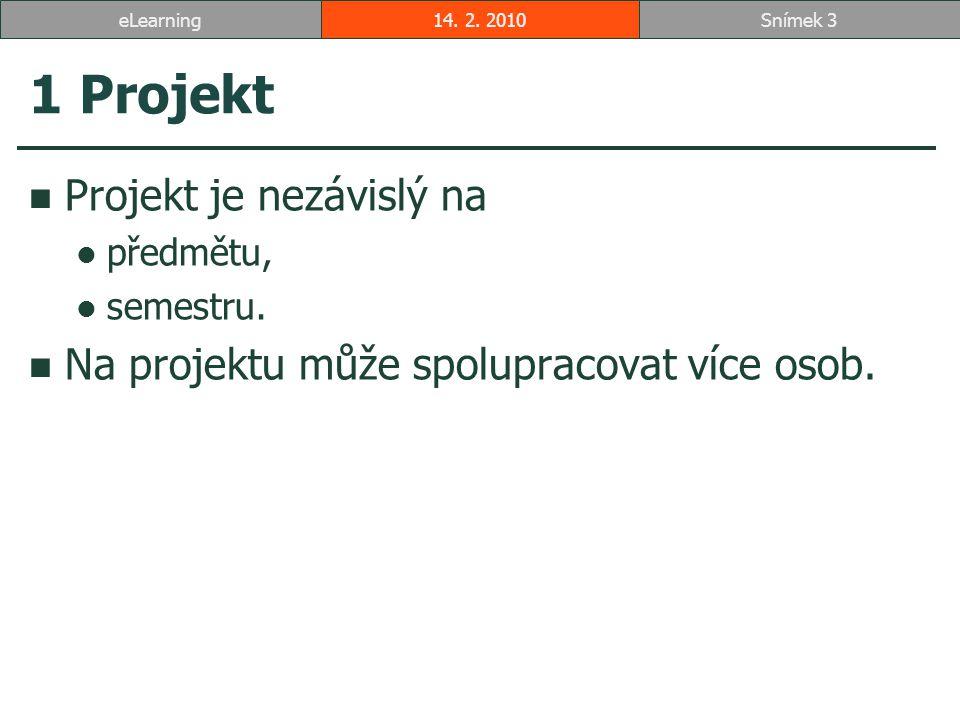 1 Projekt Projekt je nezávislý na předmětu, semestru.