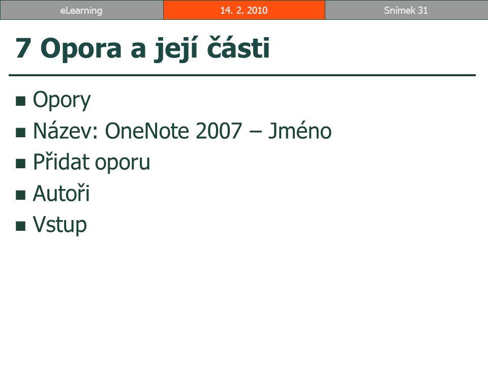 7 Opora a její části Opory Název: OneNote 2007 – Jméno Přidat oporu Autoři Vstup 14.
