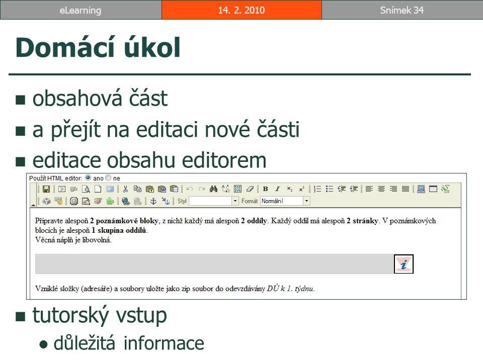 Domácí úkol obsahová část a přejít na editaci nové části editace obsahu editorem tutorský vstup důležitá informace 14.