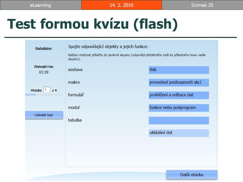 Test formou kvízu (flash) 14. 2. 2010Snímek 35eLearning