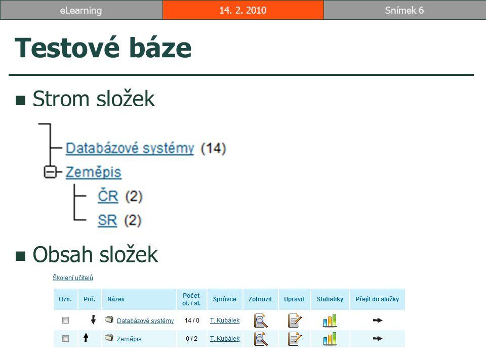 Testové báze Strom složek Obsah složek 14. 2. 2010Snímek 6eLearning