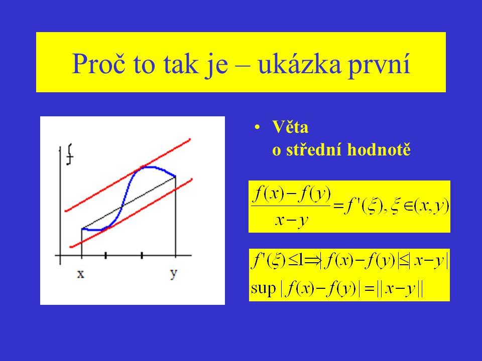Geometrie & Algebra Geometrie -vzdálenosti || x – y || Algebra - operace αf(x)+βg(x), f(x)g(x) sup |f'(x)|  1 | f(x) – f(y) |