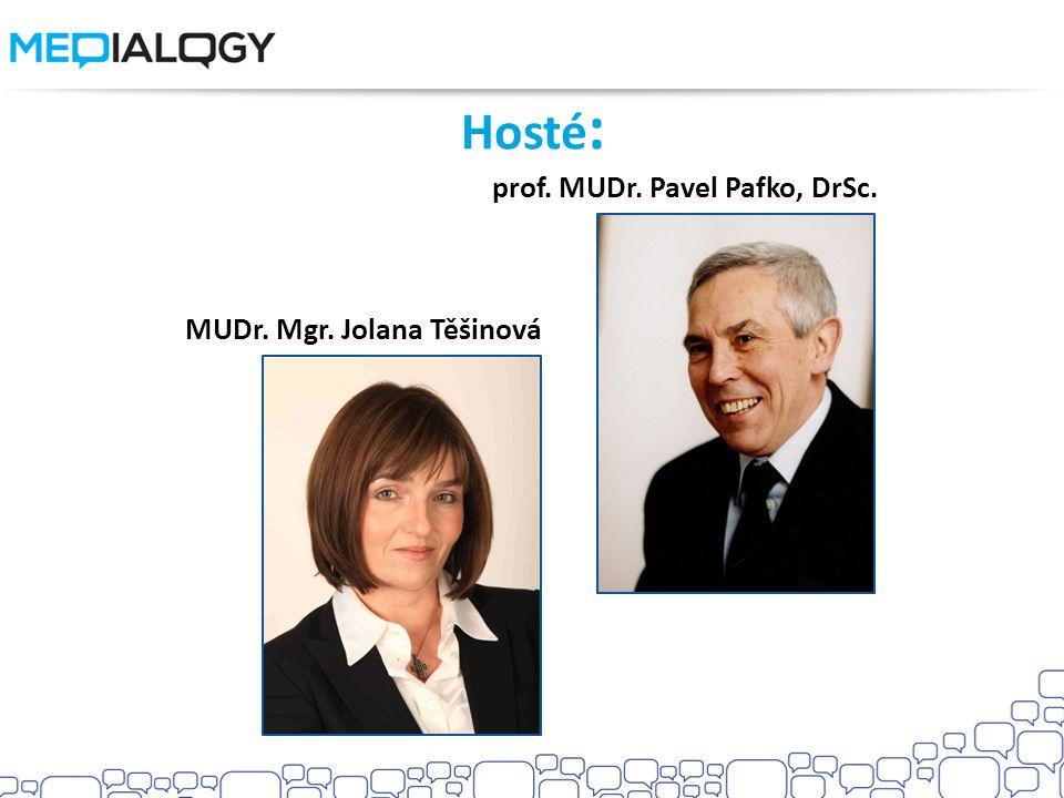 Hosté : prof. MUDr. Pavel Pafko, DrSc. MUDr. Mgr. Jolana Těšinová