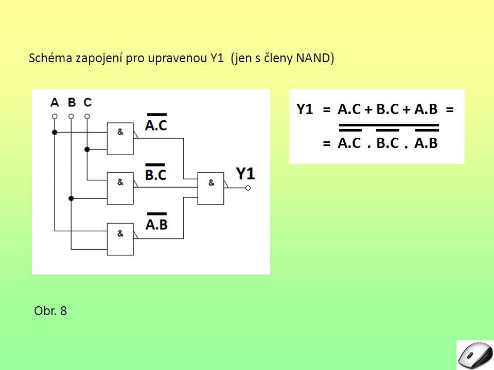 Schéma zapojení pro upravenou Y1 (jen s členy NAND) Obr. 8