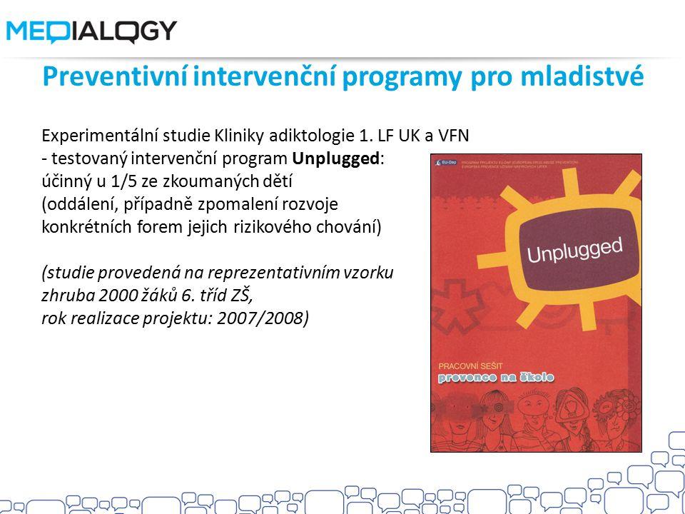 Preventivní intervenční programy pro mladistvé Experimentální studie Kliniky adiktologie 1. LF UK a VFN - testovaný intervenční program Unplugged: úči