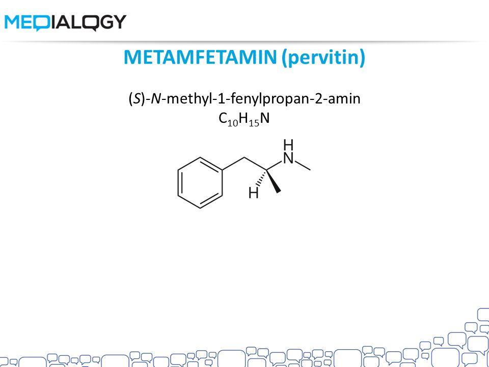 METAMFETAMIN (pervitin) (S)-N-methyl-1-fenylpropan-2-amin C 10 H 15 N
