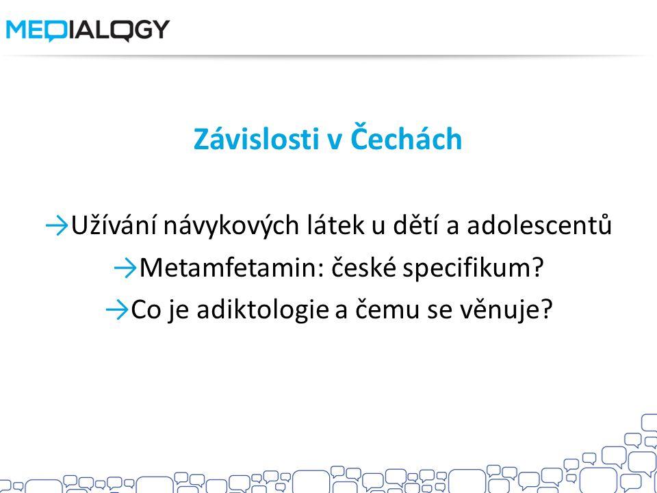 Závislosti v Čechách →Užívání návykových látek u dětí a adolescentů →Metamfetamin: české specifikum.