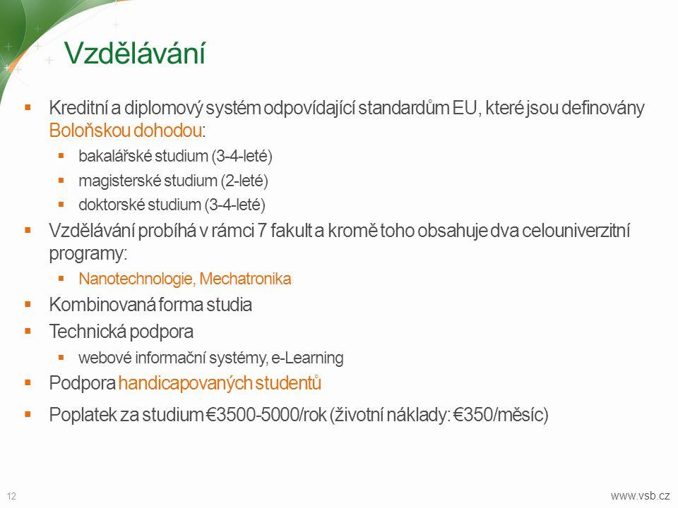 Vzdělávání  Kreditní a diplomový systém odpovídající standardům EU, které jsou definovány Boloňskou dohodou:  bakalářské studium (3-4-leté)  magist
