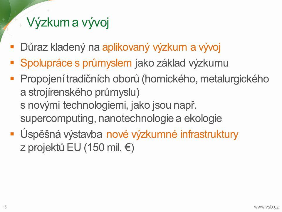 Výzkum a vývoj 15  Důraz kladený na aplikovaný výzkum a vývoj  Spolupráce s průmyslem jako základ výzkumu  Propojení tradičních oborů (hornického,