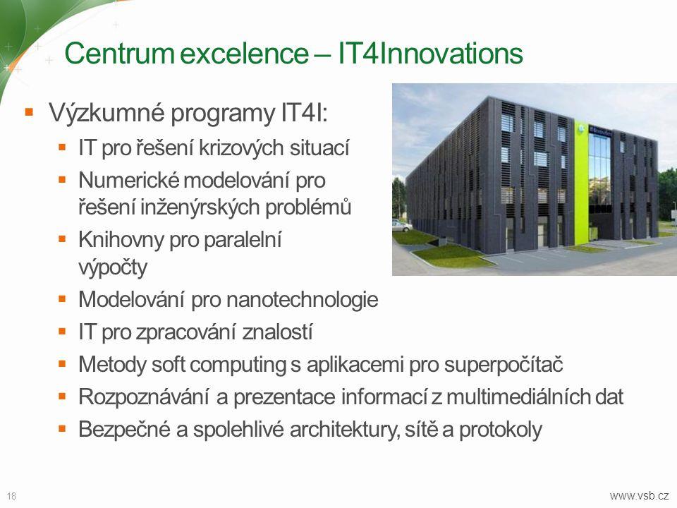 Centrum excelence – IT4Innovations 18  Výzkumné programy IT4I:  IT pro řešení krizových situací  Numerické modelování pro řešení inženýrských probl