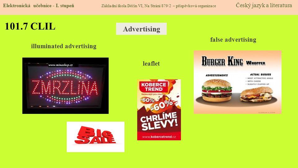 101.7 CLIL Elektronická učebnice - I. stupeň Základní škola Děčín VI, Na Stráni 879/2 – příspěvková organizace Český jazyk a literatura Advertising fa