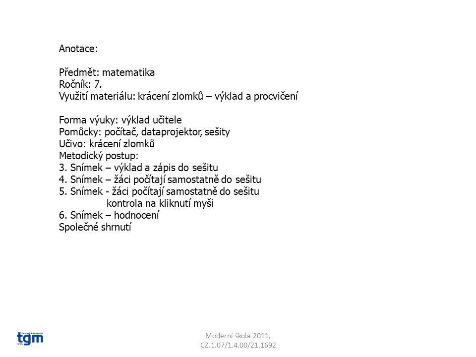 Anotace: Předmět: matematika Ročník: 7. Využití materiálu: krácení zlomků – výklad a procvičení Forma výuky: výklad učitele Pomůcky: počítač, dataproj