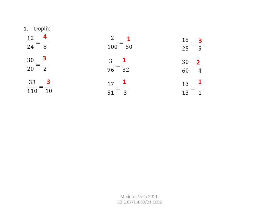 Moderní škola 2011, CZ.1.07/1.4.00/21.1692 1.Doplň: 4 3 3 1 1 1 3 2 1