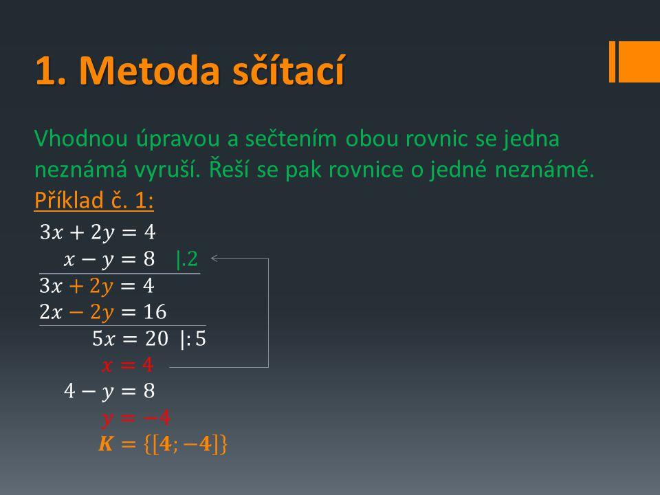 Soustava lineární a kvadratické rovnice  Při řešení těchto soustav se používá v drtivé většině případů dosazovací metoda.
