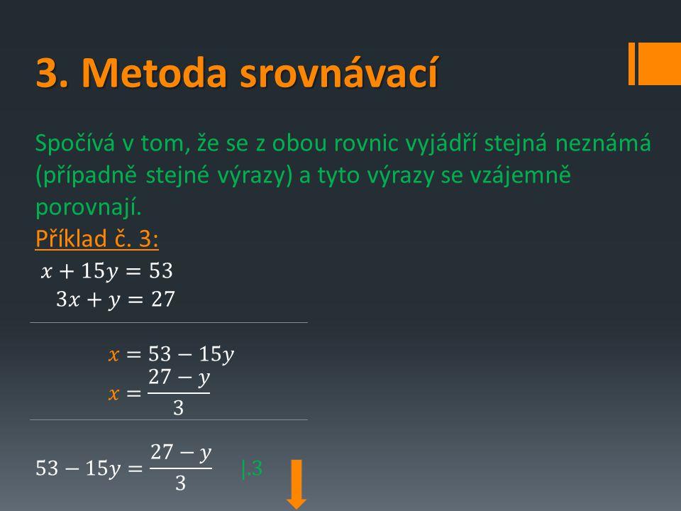 C.Slovní úlohy  Většinu slovních úloh lze řešit také pomocí lineární rovnice o jedné neznámé.