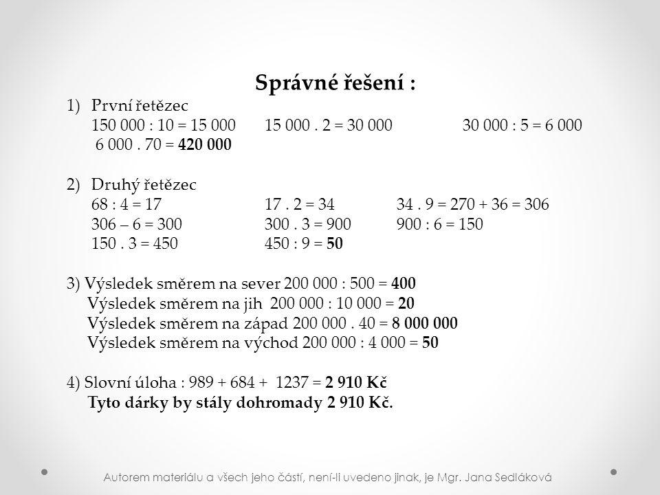 Správné řešení : 1)První řetězec 150 000 : 10 = 15 00015 000.