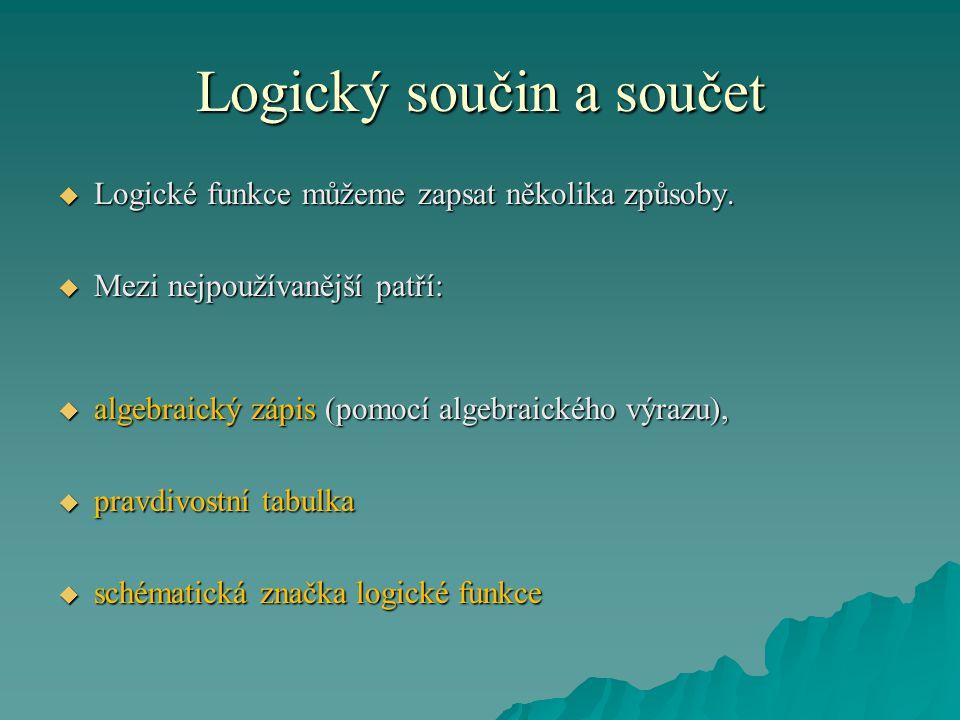  Logické funkce můžeme zapsat několika způsoby.