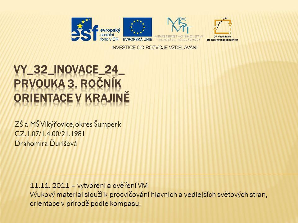 ZŠ a MŠ Vikýřovice, okres Šumperk CZ.1.07/1.4.00/21.1981 Drahomíra Ďurišová 11.11.