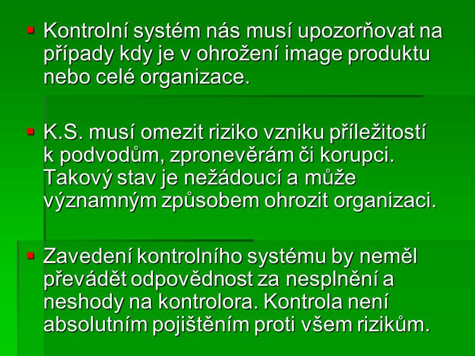 Kontrolní systém nás musí upozorňovat na případy kdy je v ohrožení image produktu nebo celé organizace.