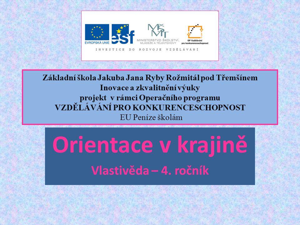 Téma: Orientace na mapě, 4.ročník Použitý software: držitel licence - ZŠ J.