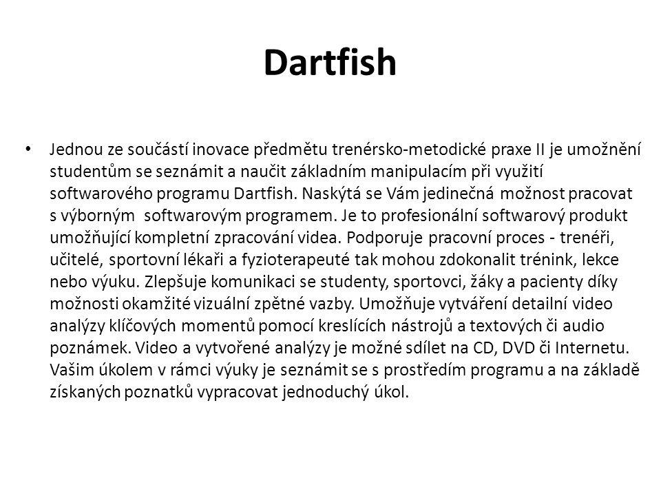 Dartfish Jednou ze součástí inovace předmětu trenérsko-metodické praxe II je umožnění studentům se seznámit a naučit základním manipulacím při využití softwarového programu Dartfish.