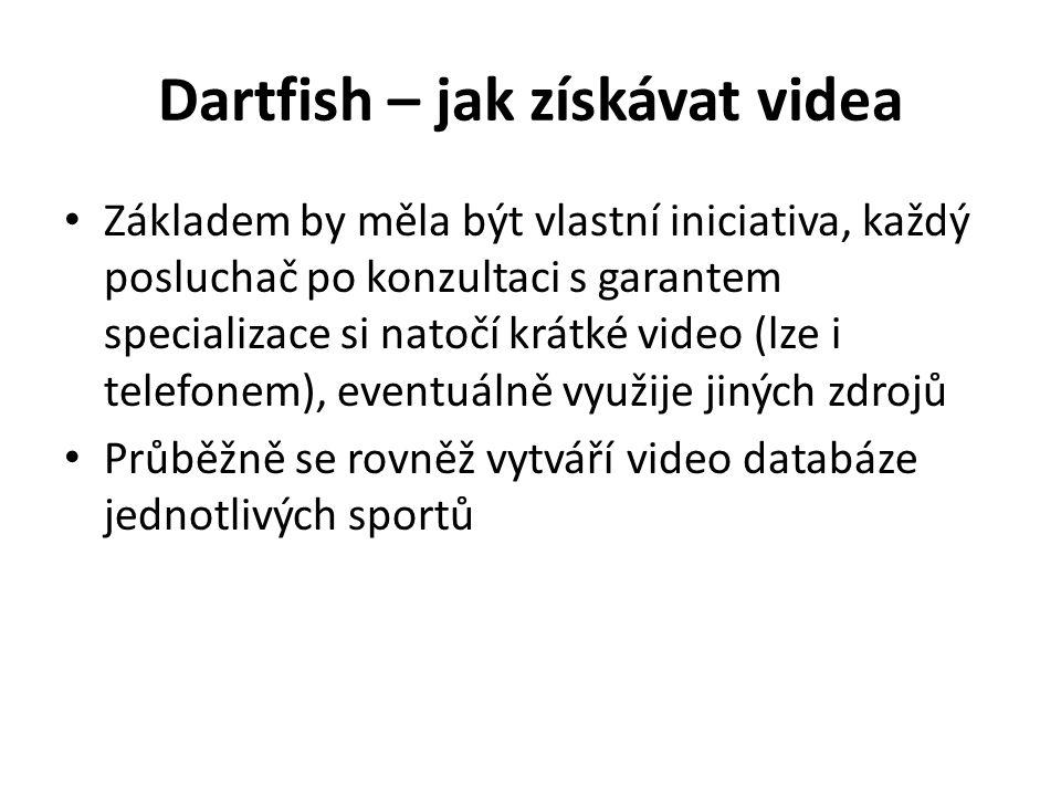 Dartfish – jak získávat videa Základem by měla být vlastní iniciativa, každý posluchač po konzultaci s garantem specializace si natočí krátké video (lze i telefonem), eventuálně využije jiných zdrojů Průběžně se rovněž vytváří video databáze jednotlivých sportů