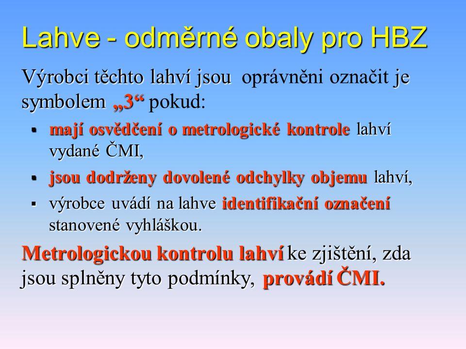 Držitelé osvědčení  seznam držitelů Osvědčení o metrologické kontrole HBZ  www.cmi.cz www.cmi.cz  www.unmz.cz www.unmz.cz