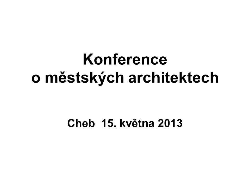 Konference o městských architektech Cheb 15. května 2013