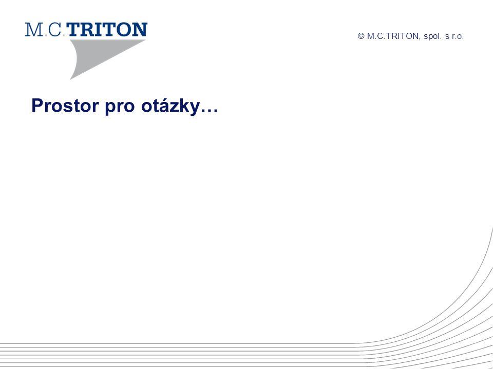 © M.C.TRITON, spol. s r.o. Prostor pro otázky…
