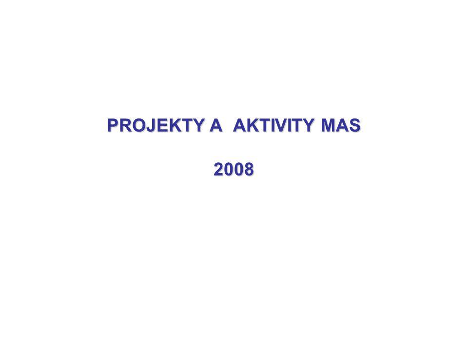 PROJEKTY A AKTIVITY MAS 2008