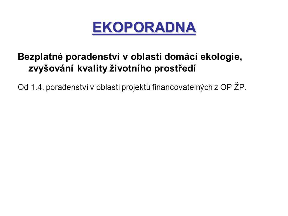 EKOPORADNA Bezplatné poradenství v oblasti domácí ekologie, zvyšování kvality životního prostředí Od 1.4.