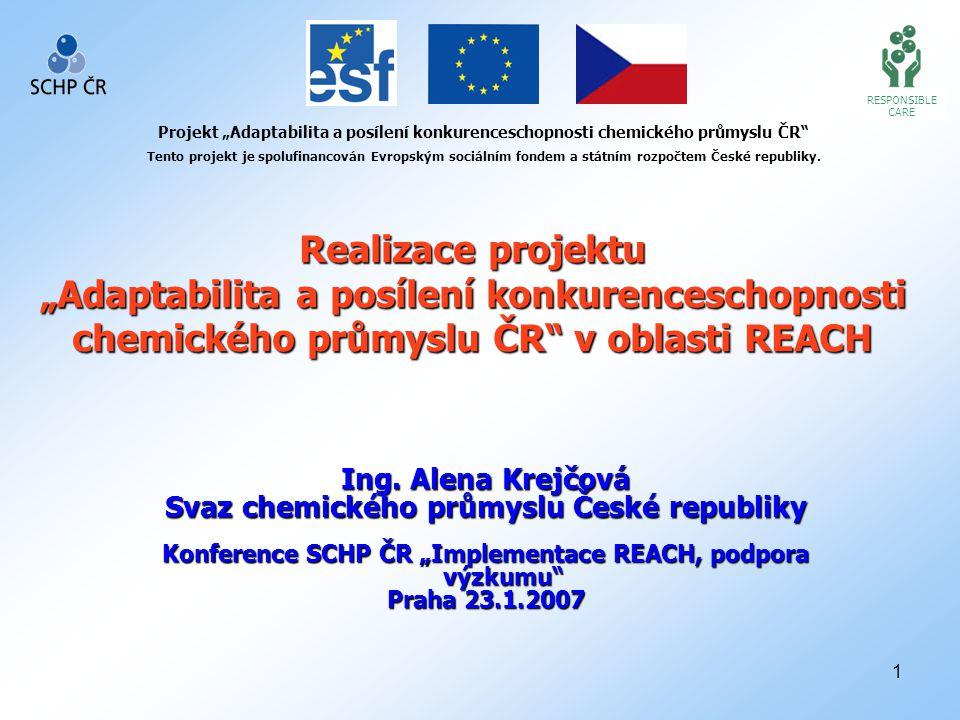 """1 RESPONSIBLE CARE Projekt """"Adaptabilita a posílení konkurenceschopnosti chemického průmyslu ČR Tento projekt je spolufinancován Evropským sociálním fondem a státním rozpočtem České republiky."""