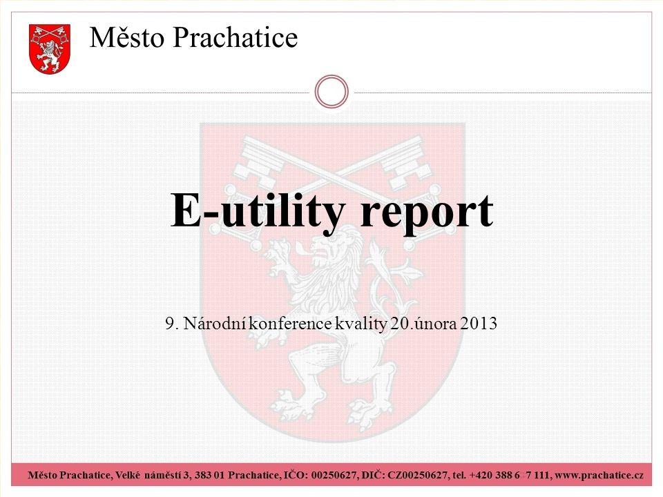 E-utility report 9. Národní konference kvality 20.února 2013