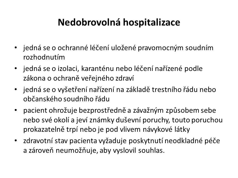 Nedobrovolná hospitalizace jedná se o ochranné léčení uložené pravomocným soudním rozhodnutím jedná se o izolaci, karanténu nebo léčení nařízené podle